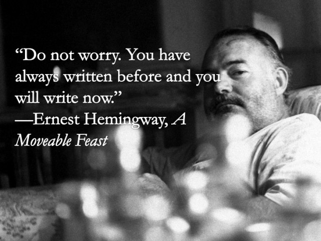 Hemingway do not worry you have written before